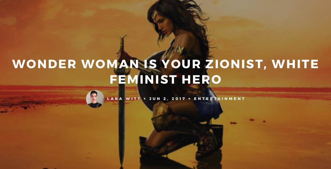 WONDER WOMAN è la tua eroina sionista bianca femminista